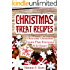 Christmas Treat Recipes: Christmas Desserts, Cookies, Cakes, and More! (Simple and Easy Christmas Recipes)