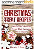 Christmas Treat Recipes: Christmas Desserts, Cookies, Cakes, and More! (Simple and Easy Christmas Recipes) (English Edition)