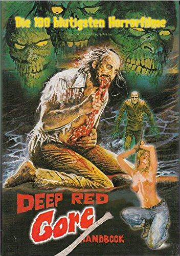 DEEP RED GORE HANDBOOK. Die 100 blutigsten Horrorfilme