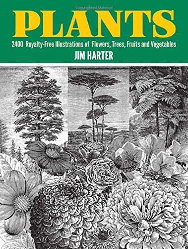 Plants: 2400 Copyright-Free Illustrations of Flowers, Trees, Fruits and Vegetables par Jim Harter