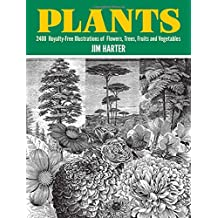 Plants: 2,400 Royalty-Free Illustrations of Flowers, Trees, Fruits and Vegetables: 2400 Designs (Dover Pictorial Archives) (Dover Pictorial Archive Series)