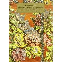 Magnificenza nell'arte tessile della Sicilia centro-meridionale. Ricami, sete e broccati delle diocesi di Caltanissetta e Piazza Armerina