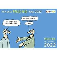 365 gute Perscheid-Tage 2022: Tageskalender (Perscheids Abgründe)