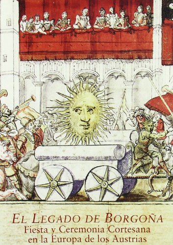 Descargar Libro LEGADO DE BORGOÑA, EL: Fiesta y ceremonia cortesana en la europa de los Austrias (1454-1648) (Actas Fundación Carlos de Amberes) de Krista de Jonge