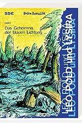 Leo Pold und Lysira: Oder Das Geheimnis der blauen Lichtung Taschenbuch