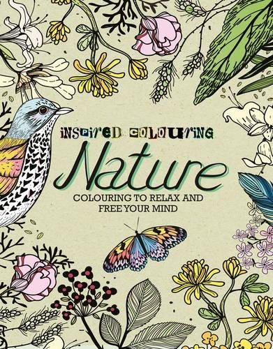 Inspired Colouring: Nature: Colouring to Relax and Free Your Mind
