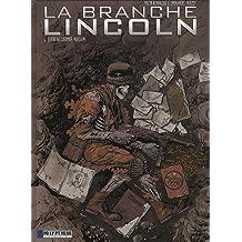 La Branche Lincoln - tome 4 - Jusqu'au dernier maillon