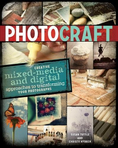 photo-craft-creative-mixed-media-and-digital-approaches-to-transforming-your-photographs