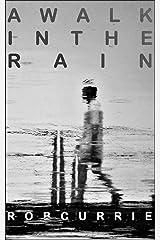 A Walk in the Rain Kindle Edition