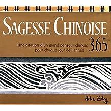 Sagesse chinoise : Une citation d'un grand penseur chinois pour chaque jour de l'année