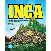 Inca: Discover the Culture and Geography of a Lost Civilization with 25 Projects (Build It Yourself) (English Edition)