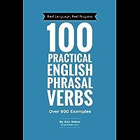 100 Practical English Phrasal Verbs (Practical English Series)