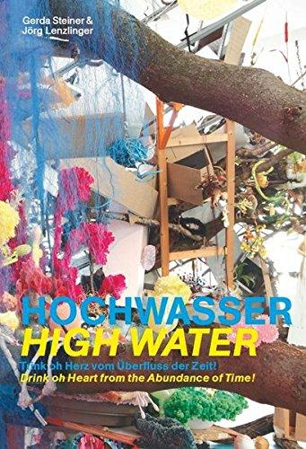 Hochwasser | High Water: Trink oh Herz vom Überfluss der Zeit! | Drink oh Heart from the Abundance of Time!