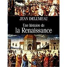 Une histoire de la Renaissance