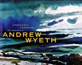 Unknown Terrain: Landscapes of Andrew Wyeth (A Whitney Museum of American Art book)