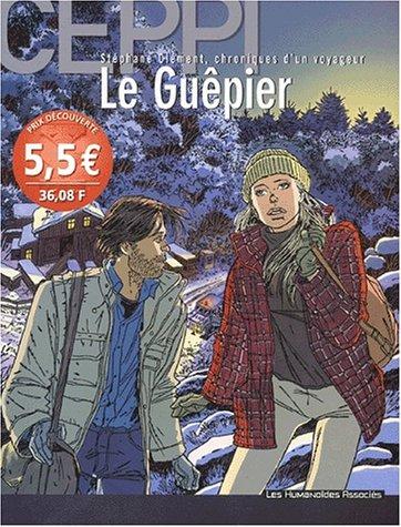 Stéphane Clément, chroniques d'un voyageur Tome 1 : Le Guêpier par Daniel Ceppi