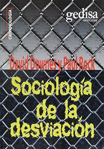 Sociología de la desviación (Serie Criminología) por Downes Y Rock