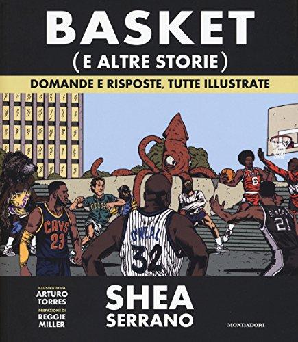 Basket (e altre storie). Domande e risposte, tutte illustrate. Ediz. a colori