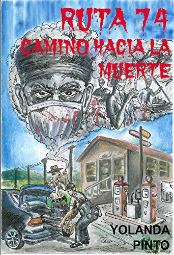 Ruta 74: Camino hacia la muerte por Yolanda Pinto Ferian