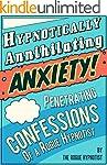 Hypnotically Annihilating Anxiety - P...