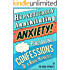 Hypnotically Annihilating Anxiety - Penetrating Confessions of a Rogue Hypnotist (English Edition)