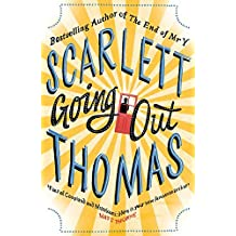 Going Out by Scarlett Thomas (2012-04-05)