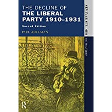 The Decline Of The Liberal Party 1910-1931 (Seminar Studies)