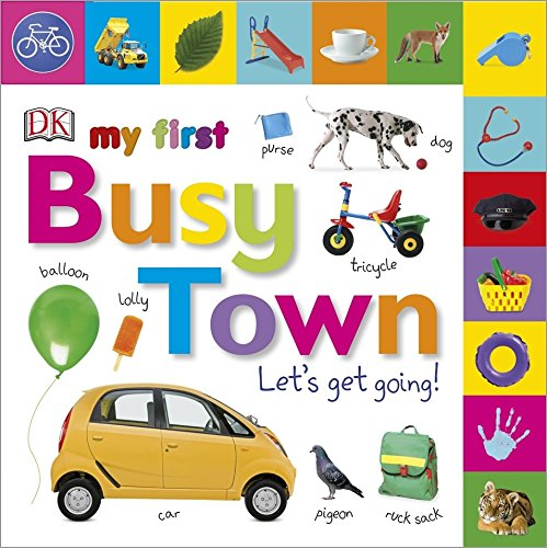 My First Busy Town Let's Get Going (Tabbed Board Books)