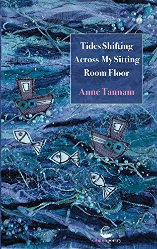 Tides Shifting Across My Sitting Room Floor (Salmon Poetry) por Anne Tannam