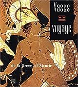 Vases en voyages : De la Grèce en l'Etrurie