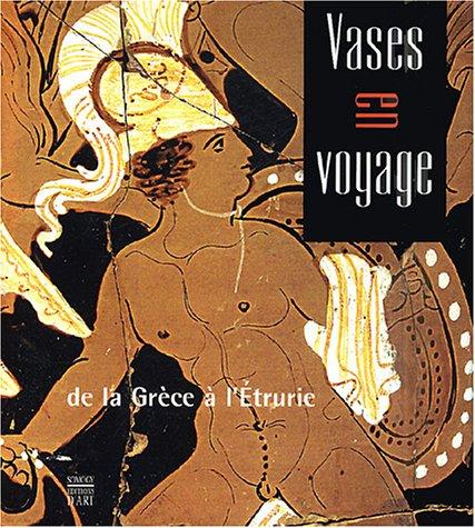 Vases en voyages : De la Grèce en l'Etrurie par Dominique Briquel