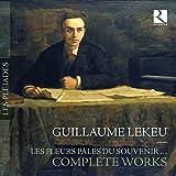 Lekeu: Les Fleurs Pales Du Souvenir - Complete Works