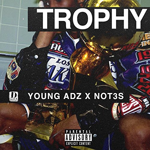 Trophy (feat. Young Adz & Not3...