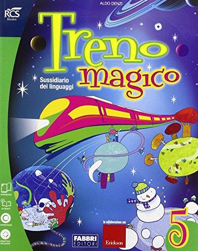 Treno magico. Sussidiario dei linguaggi. Per la 5 classe elementare. Con espansione online