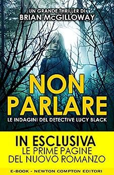 Non parlare (Le indagini del detective Lucy Black Vol. 1) (Italian Edition) von [McGilloway, Brian]