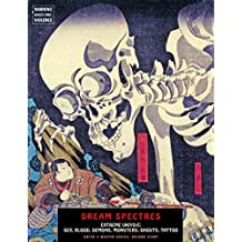 [(Dream Spectres : Extreme Ukiyo-E: Sex, Blood, Demons, Monsters, Ghosts, Tattoo)] [By (author) Jack Hunter] published on (September, 2013)