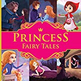 Princess Fairy Tales: Ten Traditional Fairy Tales For Children (Abridged and Retold) 11 Inches X 11 Inches