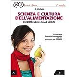Scienza e cultura dell'alimentazione. Con quaderno delle competenze. Per gli Ist. professionali settore enogastronomico. Con