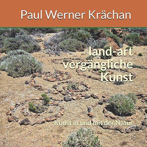land-art vergängliche Kunst: Kunst in und mit der Natur