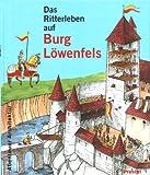 Das Ritterleben auf Burg Löwenfels