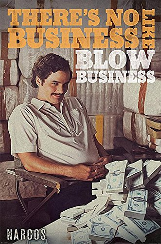 Póster Narcos - There's No Business Like Blow Business (61cm x 91,5cm) + 1 póster sorpresa de regalo