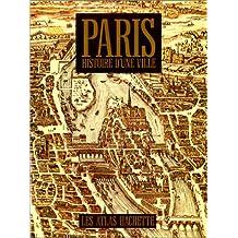 Paris : Histoire d'une ville