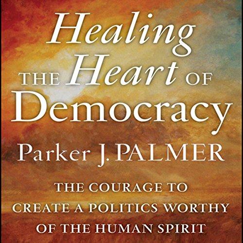 Healing the Heart of Democracy  Audiolibri