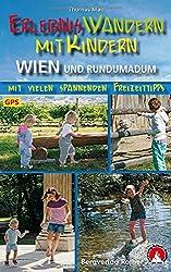 Erlebniswandern mit Kindern Wien und Rundumadum: Mit vielen spannenden Freizeittipps. Mit GPS-Daten. (Rother Wanderführer)