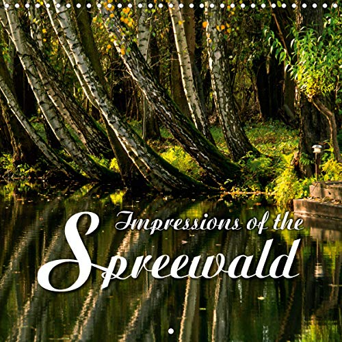 Impressions of the Spreewald (Wall Calendar 2020 300 × 300 mm Square): Beautiful Impressions of the Spreewald Biosphere Reserve. (Monthly calendar, 14 pages ) (Calvendo Nature)