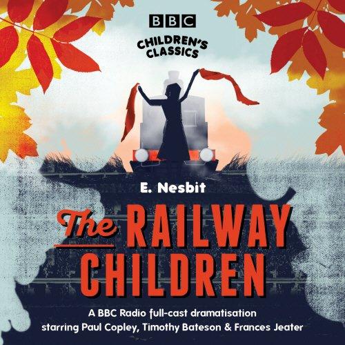 The Railway Children (BBC Children's Classics) por E. Nesbit