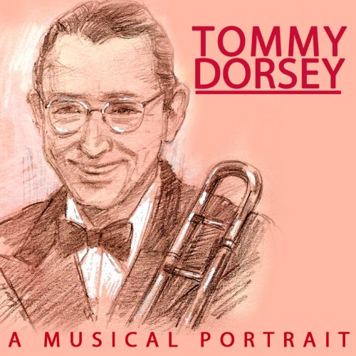 A Portait of Tommy Dorsey