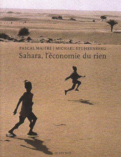 Sahara, l'économie du rien par Pascal Maître