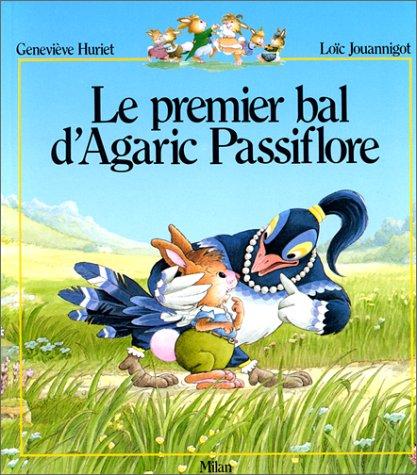 Le premier bal d'Agaric Passiflore par Geneviève Huriet, Loïc Jouannigot