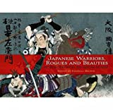 Japanese Warriors, Rogues and Beauties: Woodblocks from Adventure Stories (Dover Fine Art, History of Art)